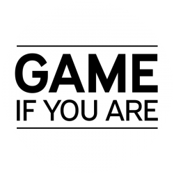 Game if You Are